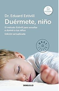 Duérmete, niño (edición actualizada y ampliada): El método Estivill para enseñar a