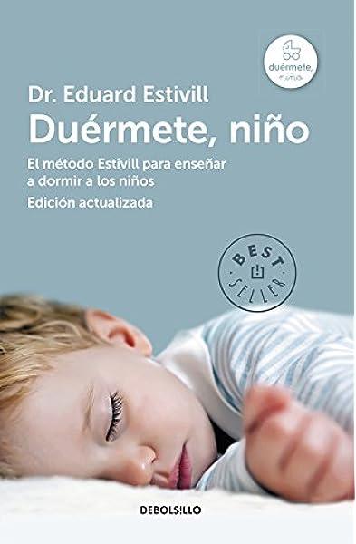 Duérmete, niño edición actualizada y ampliada : El método Estivill para enseñar a dormir a los niños Best Seller: Amazon.es: Estivill, Dr. Eduard: Libros