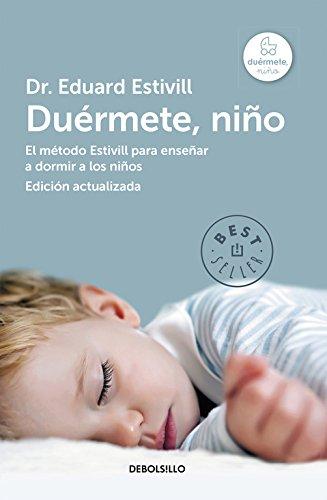Duérmete, niño (edición actualizada y ampliada): El método Estivill para enseñar a dormir a los niños (BEST SELLER) Libro de bolsillo – 9 ene 2014 Eduard Estivill Debolsillo 8490328625 Reference