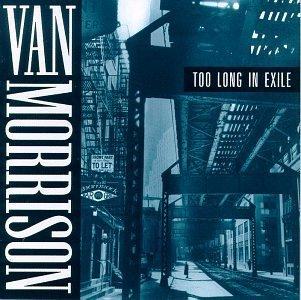 Too Long in Exile by Van Morrison (1993-06-08) (1993 Van)
