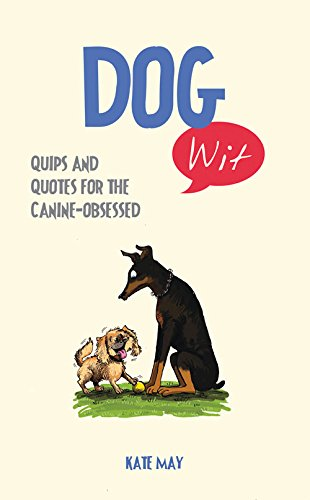 Download Dog Wit: Quips and Quotes For the Canine-Obsessed pdf epub