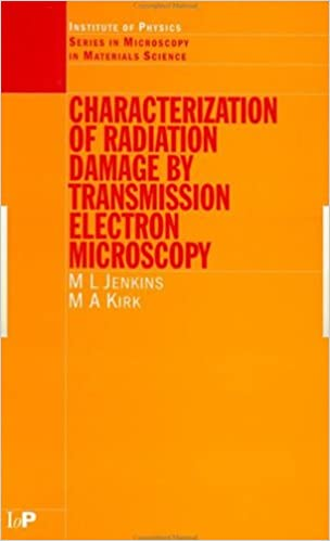 Read Characterisation of Radiation Damage by Transmission Electron Microscopy (Series in Microscopy in Materials Science) PDF