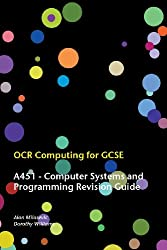 OCR Computing for Gcse - A451 Computer Systems and Programming Revision Guide