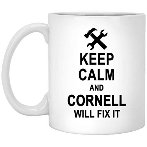 Keep Calm And Cornell Will Fix It Coffee Mug Personalized - Anniversary Birthday Gag Gifts for Cornell Men Women - Halloween Christmas Gift Ceramic Mug Tea Cup White 11 Oz for $<!--$16.95-->