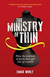 The Ministry of Thin: How the Pursuit of Perfection Got Out of Control (English Edition)