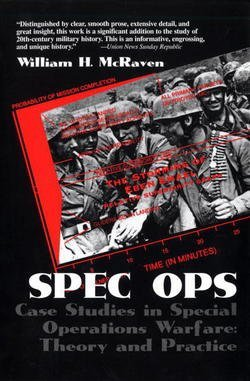 William H. McRaven: Spec Ops : Case Studies in Special Operations Warfare: Theory and Practice (Paperback - Revised Ed.); 1996 Edition