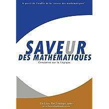 Concentrer sur la Logique: Saveur des Mathematiques (French Edition)