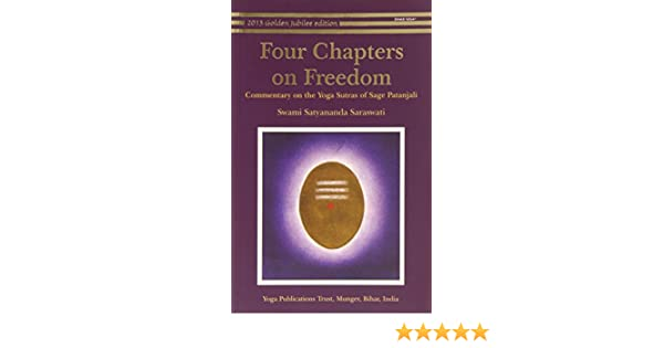 Four Chapters on Freedom: Commentary on the Yoga Sutras of ...