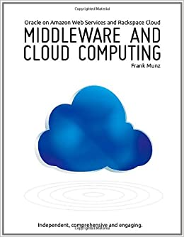 Book Middleware and Cloud Computing: Oracle on Amazon Web Services (AWS), Rackspace Cloud and Rightscale: Volume 1