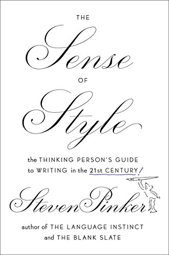 The Sense of Style: The Thinking Person's Guide to Writing in the 21st Century cover