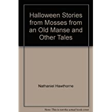 Halloween Stories from Mosses from an Old Manse and Other Tales