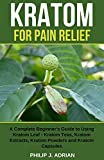 Kratom for Pain Relief: A Complete Beginner's