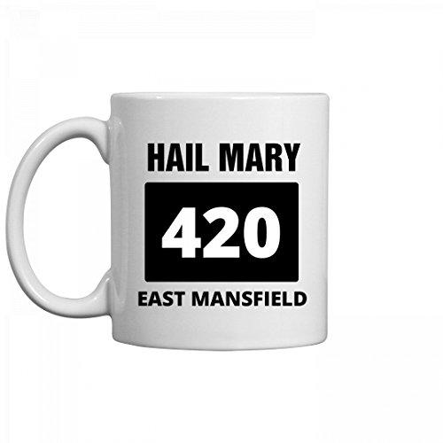 420 Hail Mary East Mansfield Mug: 11oz Ceramic Coffee Mug for $<!---->