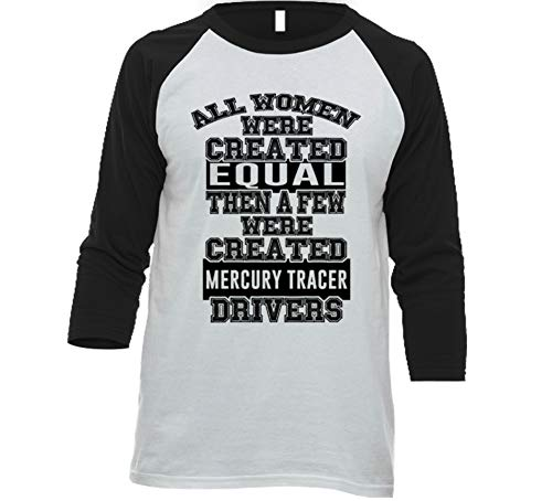 (Women Created Equal Few are Drivers Mercury Tracer Car Lover Enthusiast Baseball Raglan Shirt M White/Black)