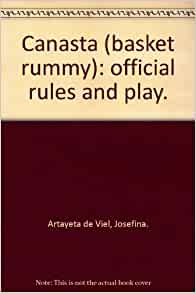 Canasta (basket rummy): official rules and play.: Josefina. Artayeta