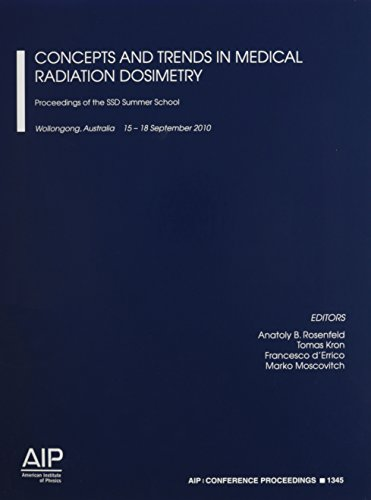Concepts and Trends in Medical Radiation Dosimetry:: Proceedings of the SSD Summer School (AIP Conference Proceedings / Accelerators, Beams, and Instrumentations) (Beam Trend)