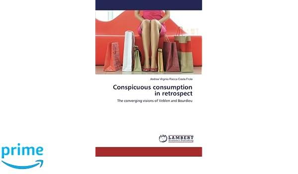 veblen bourdieu and conspicuous consumption