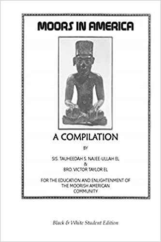 Moors in America: A Compilation: Student Edition: Moorish Science