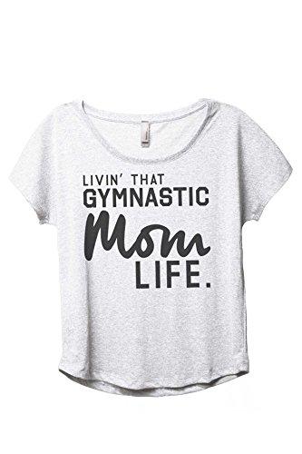 bc228b778 Livin' That Gymnastic Mom Life Women's Fashion Slouchy Dolman T-Shirt Tee