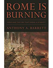 Rome Is Burning: Nero and the Fire That Ended a Dynasty (Turning Points in Ancient History)