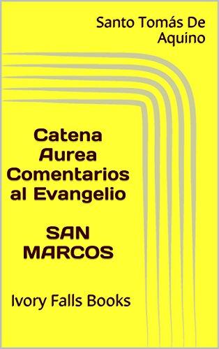 catena-aurea-comentarios-al-evangelio-san-marcos-ivory-falls-books-spanish-edition