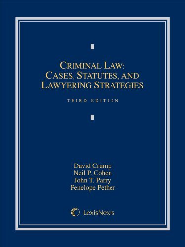 By David Crump Criminal Law: Cases, Materials, and Lawyering Strategies (Loose-leaf version) (3rd Edition) pdf