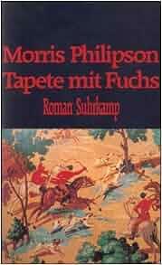 Tapete Mit Fuchs: Morris Philipson: 9783518406564: Amazon