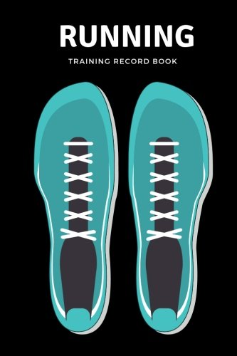 (Running Training Record Book: Daily Log Book | Track Weight, Calories, Route, Weather, Distance, Speed & More | 100 Personal Tracker pages | Undated 6