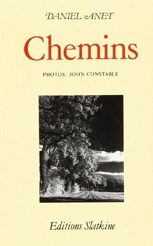Chemins. Photographies de John Coinstable Anet Daniel