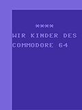 Wir Kinder des Commodore 64: Lausbubenstreiche der Generation C64