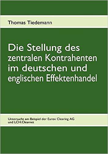 Die Stellung des zentralen Kontrahenten im deutschen und englischen