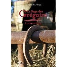 LA SAGA DES GREGOIRES (Tome 7 Le cheval roux)
