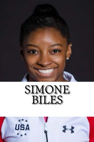 Simone Biles  A Biography