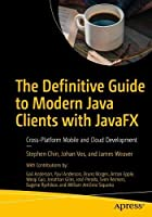 The Definitive Guide to Modern Java Clients with JavaFX Front Cover