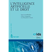 L'intelligence artificielle et le droit (Collection du Crids t. 41) (French Edition)