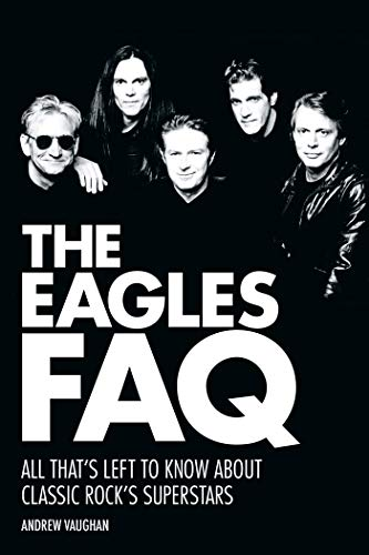 The Eagles FAQ: All That's Left to Know About Classic for sale  Delivered anywhere in USA