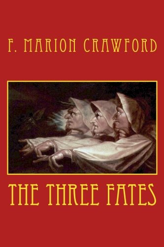 THE THREE FATES by F. MARION CRAWFORD