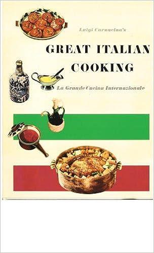 Luigi carnacinas great italian cooking la grande cucina luigi carnacinas great italian cooking la grande cucina internazionale luigi carnacina michael sonino amazon books fandeluxe Images