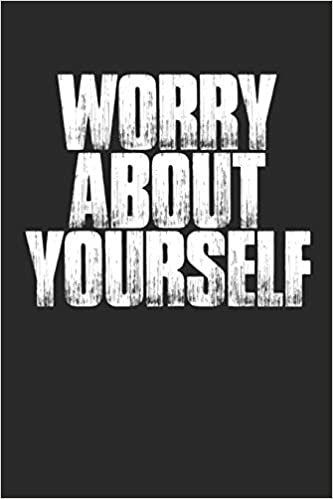 Worry About Yourself: Funny Meme Quote Sarcastic Notebook ...
