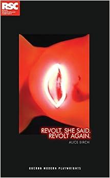 Revolt. She said. Revolt again. (Oberon Modern Plays)