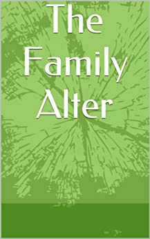 The Family Alter (English Edition) de [Authors, Various]