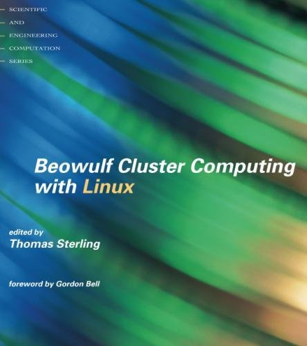 Beowulf Cluster Computing with Linux (Scientific and Engineering Computation) by The MIT Press