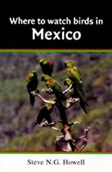 Where to Watch Birds in Mexico (Where to Watch Birds) by Steve N. G. Howell (1999-02-26)