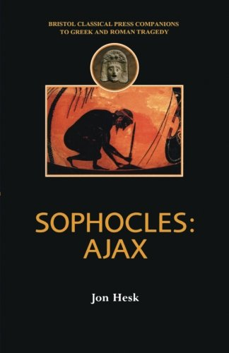 Sophocles: Ajax (Companions to Greek and Roman Tragedy)