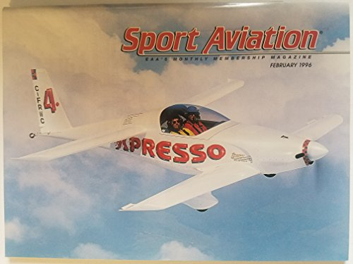 EAA Sport Aviation, February 1996 - Reg Clarke and His Suburu Powered Dragonfly/ Personal Skunk Works: A Wind Tunnel in a PC/ Eagle X-TS Flying Qualities