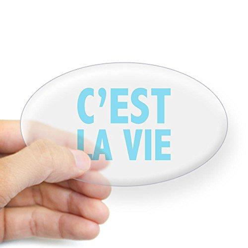 CafePress C'est La Vie Sticker Oval - 3x5 Clear