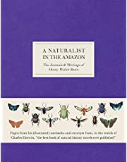 A Naturalist in the Amazon: The Journals & Writings of Henry Walter Bates