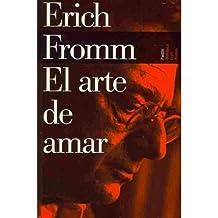 El arte de amar / The Art of Loving: Una Investigacion Sobre La Naturaleza Del Amor / an Investigation About the Nature of Love (Paperback)(Spanish) - Common