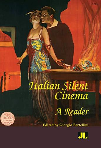 (Italian Silent Cinema: A Reader)