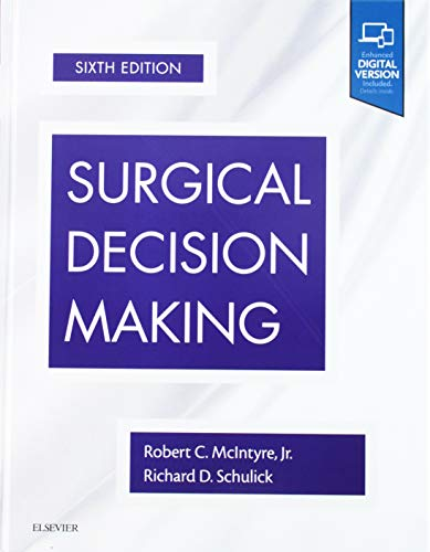 Surgical Decision Making, 6e por McIntyre MD FACS, Robert C.,Schulick MD, Richard D.